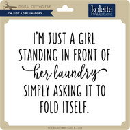 I'm Just A Girl Laundry