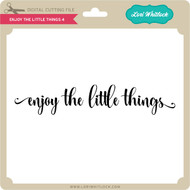 Enjoy the Little Things 4