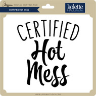 Certified Hot Mess