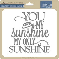 You are my Sunshine 2 VInyl