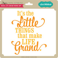 Make Life Grand Word Art