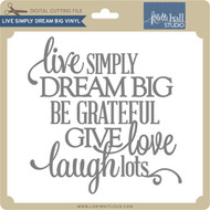 Live Simply Dream Big Vinyl
