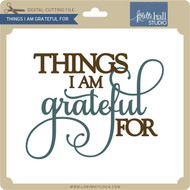 Things I Am Grateful For