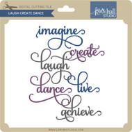 Laugh Create Dance