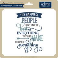Happiest People Make Best