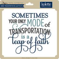 Mode Transportation Leap Faith
