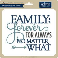 Family Forever For Always