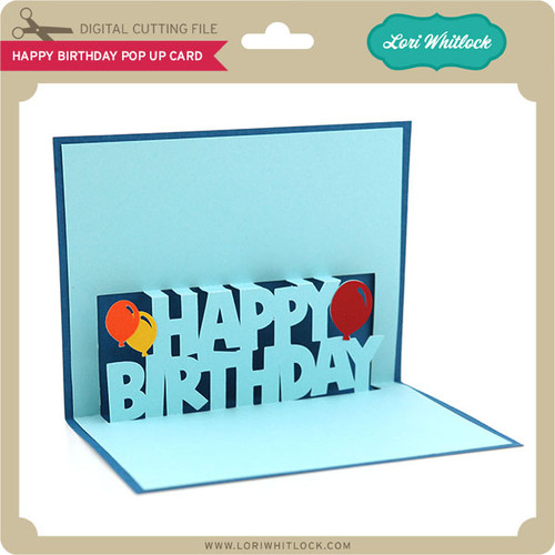 Happy Birthday Pop Up Card Lori Whitlocks SVG Shop – Happy Birthday Pop Up Cards
