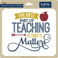 Best Part of Teaching It Matters
