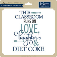 Classroom Runs on Diet Coke