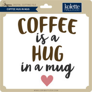Coffee Hug in Mug