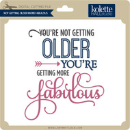 Not Getting Older More Fabulous