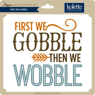 First We Gobble