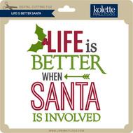 Life is Better Santa