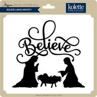Believe Large Nativity