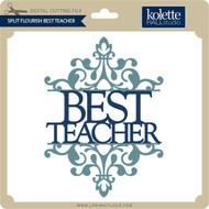 Split Flourish Best Teacher