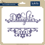 Split Flourish Daughter