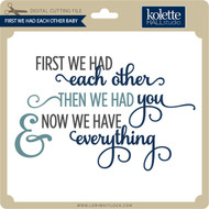First We Had Each Other Baby