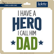 I Have A Hero Dad