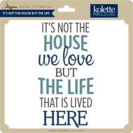 It's Not The House But The Life