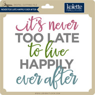 Never Too Late Happily Ever After