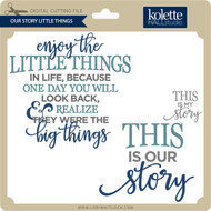 Our Story Little Things