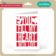 5x7 Card You Fill My Heart