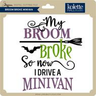 Broom Broke Minivan