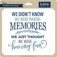 Memories Fun Phrase