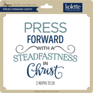 Press Forward Christ
