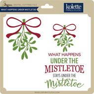 What Happens Under Mistletoe