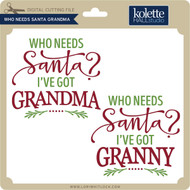 Who Needs Santa Grandma