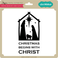 Christmas Begins with Christ Nativity