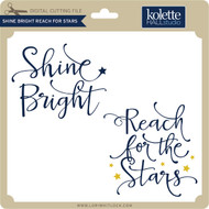 Shine Bright Reach for Stars