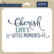 Cherish Life's Little Moments