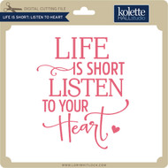 Life is Short Listen to Heart