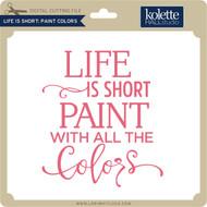 Life is Short Paint Colors