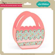 Easter Egg Shaped Basket Wave