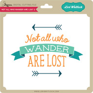 Not All Who Wander Are Lost 2