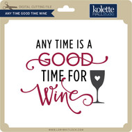 Any Time Good Time Wine