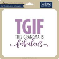 TGIF Grandma Fabulous