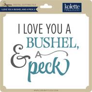I Love You A Bushel and a Peck 2
