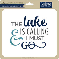 The Lake is Calling I Must Go