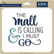 The Mall is Calling I Must Go