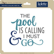 The Pool is Calling I Must Go