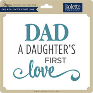 Dad A Daughter's First Love