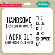 Baby T-Shirt: Handsome Naps Cool