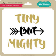 Baby T Shirt Tiny But Mighty