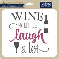 Wine a Little Laugh a Lot-2
