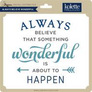 Always Believe Wonderful